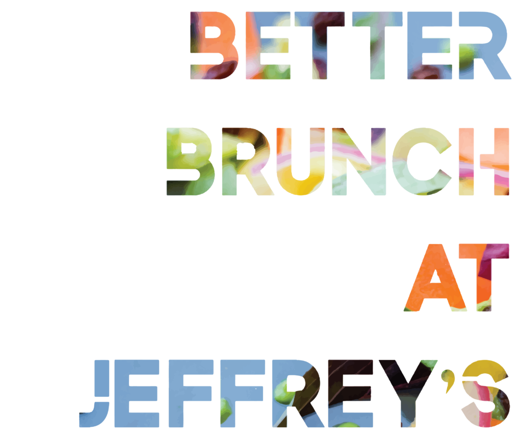 better brunch at Jeffrey's Cafe Co.